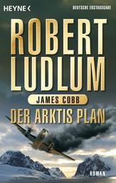 Der Arktis-Plan - Roman