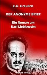 Der anonyme Brief - Ein Roman um Karl Liebknecht