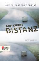 Holger Karsten Schmidt: Auf kurze Distanz ★★★★★