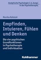 Monika Rafalski: Empfinden, Intuieren, Fühlen und Denken ★★★