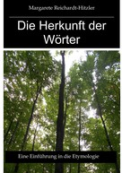 Margarete Reichardt-Hitzler: Die Herkunft der Wörter