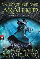 John Flanagan: Die Chroniken von Araluen - Das Vermächtnis des Waldläufers ★★★★★