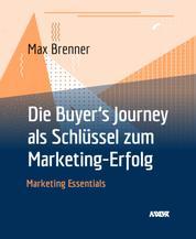 Die Buyer's Journey als Schlüssel zum Marketing-Erfolg - Marketing Essentials