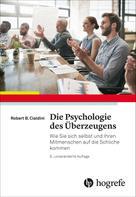 Robert B. Cialdini: Die Psychologie des Überzeugens ★★★★★