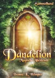 Dandelion - Magische Abenteuer