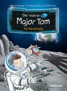 Dr. Bernd Flessner: Der kleine Major Tom, Band 3: Die Mondmission