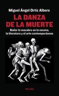 Miguel Ángel Ortiz Albero: La danza de la muerte