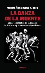 La danza de la muerte - Lo macabro en la escena, la literatura y el arte contemporáneos