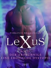 LeXuS: Pold, der Abtrünnige - Eine erotische Dystopie