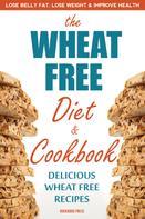 Rockridge Press: The Wheat Free Diet & Cookbook