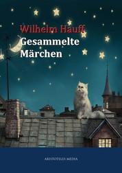 Wilhelm Hauff - Gesammelte Märchen