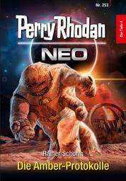 Perry Rhodan Neo 253: Die Amber-Protokolle
