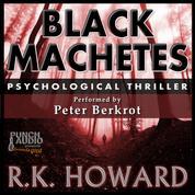 Black Machetes (Unabridged)