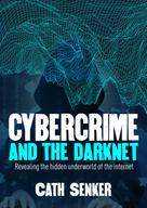Cath Senker: Cybercrime and the Darknet