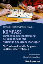 KOMPASS - Zürcher Kompetenztraining für Jugendliche mit Autismus-Spektrum-Störungen - Ein Praxishandbuch für Gruppen- und Einzelinterventionen