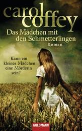 Das Mädchen mit den Schmetterlingen - Roman