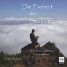 Holger Schwarz: Die Freiheit der Seelensterne