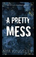Mia Kingsley: A Pretty Mess ★★★★