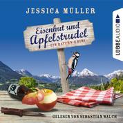 Eisenhut und Apfelstrudel - Ein Bayern-Krimi - Hauptkommissar Hirschberg, Band 1 (Ungekürzt)