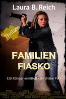 Laura B. Reich: Familien Fiasko