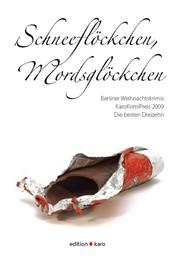 Schneeflöckchen, Mordsglöckchen - Berliner Weihnachtskrimis