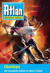 Atlan - Obsidian-Zyklus (Sammelband) - E-Book-Paket: alle 12 Romane in einem Band