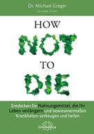 Michael Greger: How Not To Die ★★★★