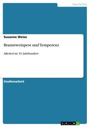 Branntweinpest und Temperenz - Alkohol im 19. Jahrhundert