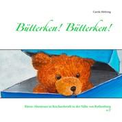 Bütterken! Bütterken! - Bären-Abenteuer in Reichardsroth in der Nähe von Rothenburg o.T