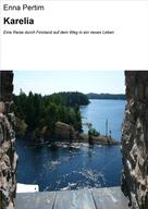 Enna Pertim: Karelia