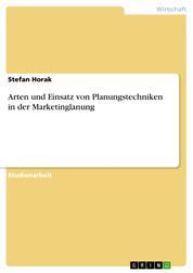Arten und Einsatz von Planungstechniken in der Marketinglanung
