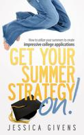 Jessica Givens: Get Your Summer Strategy On!