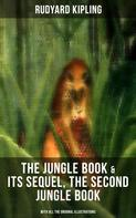 Rudyard Kipling: The Jungle Book & Its Sequel, The Second Jungle Book (With All the Original Illustrations)