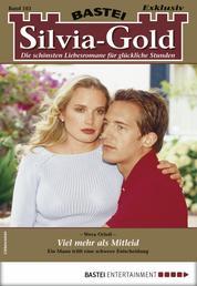 Silvia-Gold 103 - Liebesroman - Viel mehr als Mitleid