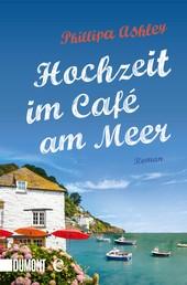 Hochzeit im Café am Meer - Roman