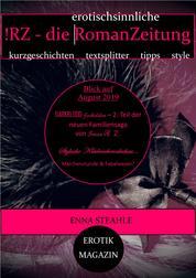 !RZ - die erotischsinnliche RomanZeitung - EROTIKMAGAZIN im Buchformat - Ausgabe August 2019