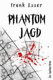 Phantomjagd - Ein Aachen Krimi - Hansens 3. Fall