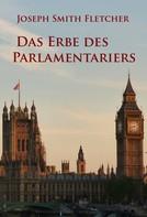 Joseph Smith Fletcher: Das Erbe des Parlamentariers