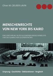 Menschenrechte von New York bis Kairo - Eine Einführung in die Menschenrechte und die islamischen Gegenentwürfe
