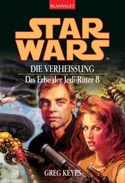 Star Wars. Das Erbe der Jedi-Ritter 8. Die Verheißung