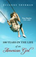 Suzanne Sherman: 100 Years in the Life of an American Girl