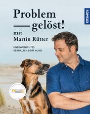 Problem gelöst! mit Martin Rütter - Unerwünschtes Verhalten beim Hund