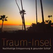 Meine Traum-Insel: Nachhaltige Entspannung & gesunder Schlaf - 12 Premium-Einschlafhilfen zur täglichen Anwendung. Meditationen, Fantasiereisen, autogenes Training