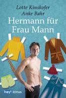 Lotte Kinskofer: Hermann für Frau Mann ★★★★