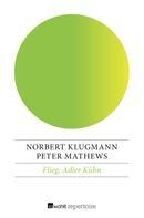 Norbert Klugmann: Flieg, Adler Kühn