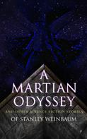 Stanley G. Weinbaum: A Martian Odyssey and Other Science Fiction Stories of Stanley Weinbaum