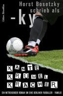 Horst Bosetzky: Kante Krümel Kracher ★★★★