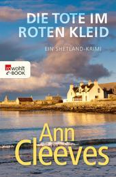 Die Tote im roten Kleid - Ein Shetland-Krimi