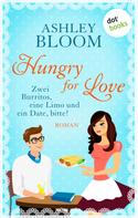 Ashley Bloom: Hungry for Love - Zwei Burritos, eine Limo und ein Date, bitte! ★★★★