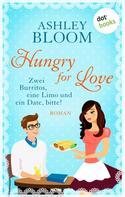 Ashley Bloom: Hungry for Love - Zwei Burritos, eine Limo und ein Date, bitte! ★★★★